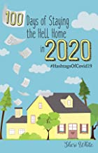 100 Days of Staying the Hell Home in 2020: #Hashtagsof Covid19