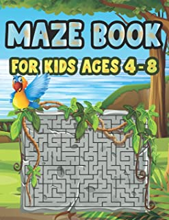 Maze Book For Kids Ages 4-8: Fun First Mazes for Kids 4-6, 6-8 year olds Maze book for Children Games Problem-Solving Cute...