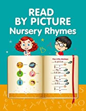 READ BY PICTURE. Nursery Rhymes: Learn to Read. Book for Beginning Readers. Preschool, Kindergarten and 1st Grade (Step into Reading. Level 1)