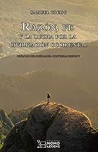 Razón, fe y la lucha por la civilización occidental (Spanish Edition)