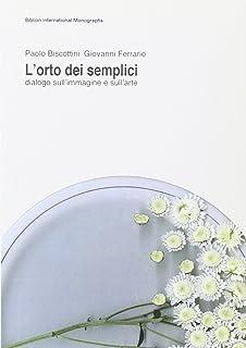 L'orto dei semplici. Dialogo sull'immagine e sull'arte