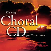 The Only Choral You'll Ever Need