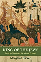 King of the Jews: Temple Theology in John's Gospel