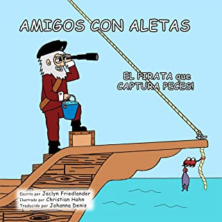 Amigos Con Aletas: El Pirata que Captura Peces! (Spanish Edition)