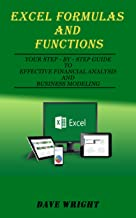 Excel Formulas and Functions: Your Step-by-Step Guide to Effective Financial Analysis and Business Modeling