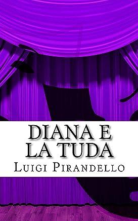 Diana e la Tuda: Tragedia in tre atti (Il teatro di Pirandello Vol. 19)