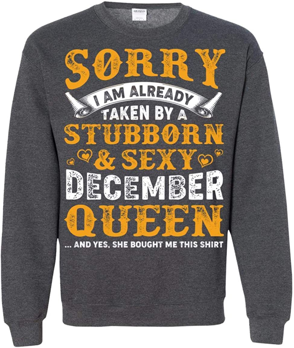 Sorry I am メーカー直送 Already Taken by Lon 爆買い新作 Sexy Queen Stubborn A December