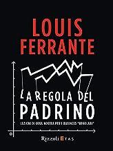 "La regola del padrino: Lezioni di Cosa Nostra per i business regolari: Lezioni di Cosa Nostra per i business ""regolari"" (Italian Edition)"