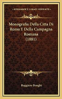 Monografia Della Citta Di Roma E Della Campagna Romana (1881)