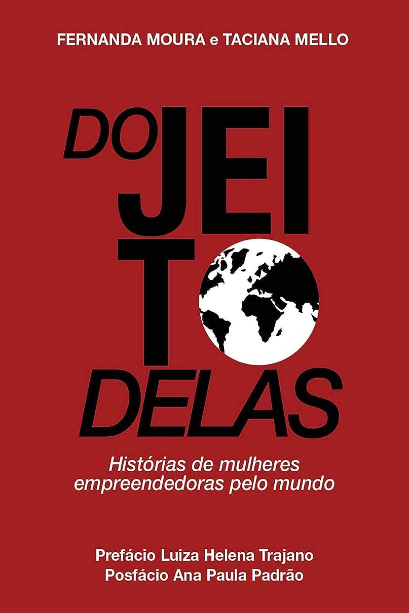 ぐるぐる印象的ギャロップDo Jeito Delas: Histórias de mulheres empreendedoras pelo mundo (Portuguese Edition)