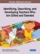 Identifying, Describing, and Developing Teachers Who Are Gifted and Talented (Advances in Higher Education and Professional Development)