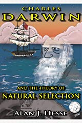 Charles Darwin and the Theory of Natural Selection: an educational graphic novel for kids ages 9+ Kindle Edition
