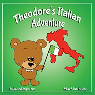 Books about Italy for Kids: Theodore's Italian Adventure (Theodore Travel Series)