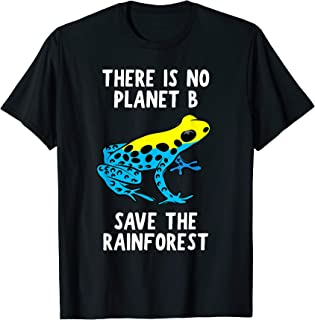 There Is No Planet B - Save The Rainforest T-Shirt