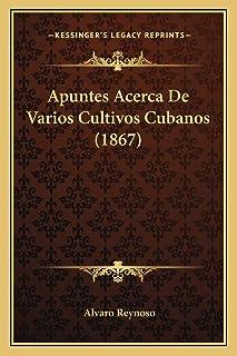 Apuntes Acerca De Varios Cultivos Cubanos (1867)