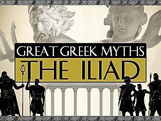 Great Greek Myths: The Iliad