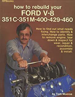 How to Rebuild Your Ford V-8 351 C-351m-400-429-460