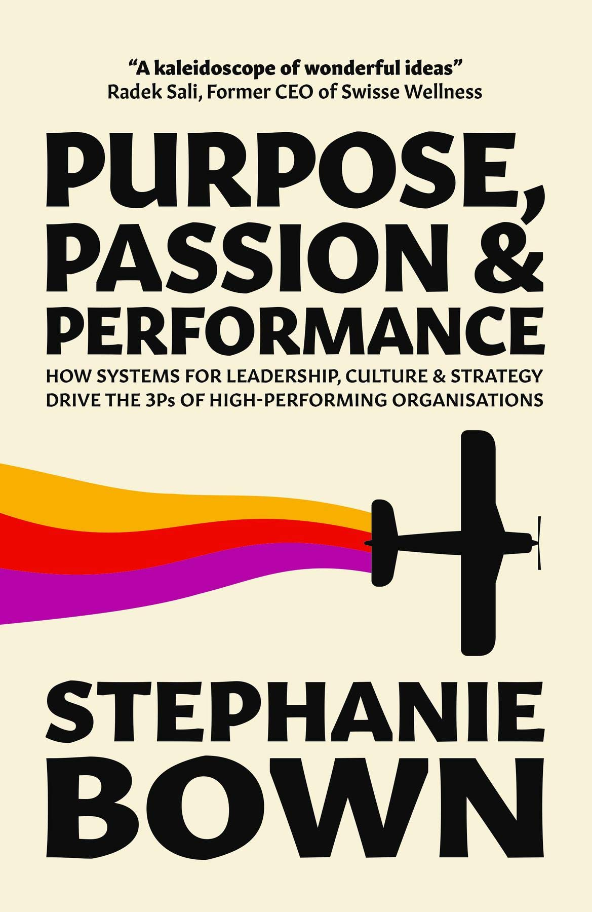 Purpose, Passion and Performance: How systems for leadership, culture and strategy drive the 3Ps of high-performance organisations