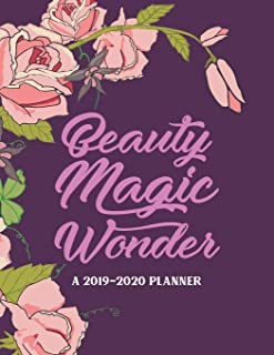 Beauty Magic Wonder A 2019-2020 Planner: 2019-2020 18-Month Planner: July 1, 2019 to December 31, 2020: Weekly & Monthly View Planner, Organizer & Diary: Purple with Pink Flowers