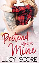 Pretend You're Mine: A Small Town Love Story (Benevolence)
