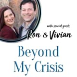 BEYOND MY CRISIS with Ron & Vivian