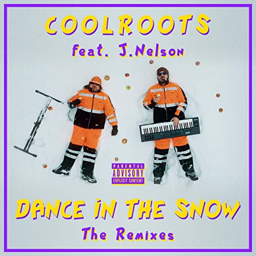 Dance In The Snow (The Remixes) [Explicit]
