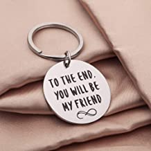 Birthday Gifts for Women Men Best Friend Keychain for Her Boys Girls Teen Girls Guys Long Distance-Inspiration Gift -BFFSister Jewelry-to The End You Will Be My Friend Wedding Christmas
