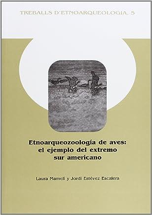 Etnoarqueozoología de aves: El ejemplo del extremo sur americano