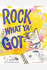 Rock What Ya Got Hardcover