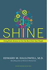 Shine: Using Brain Science to Get the Best from Your People Kindle Edition