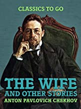 The Wife, and Other Stories (Classics To Go)