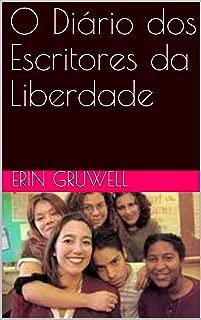 O Diário dos Escritores da Liberdade (Portuguese Edition)
