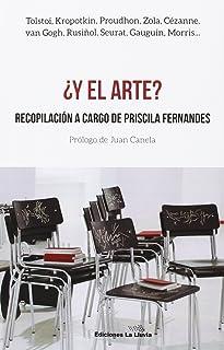 ¿Y el arte?: Recopilación a cargo de Priscila Fernandes: Tolstoi, Kropotkin, Proudhon, Zola, Cézanne, van Gogh, etc. (libros urgentes)