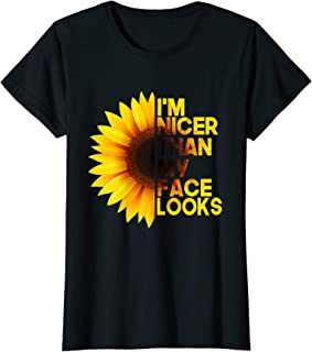 Womens I'm Nicer Than My Face Looks Funny Sunflower T-Shirt