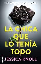 La chica que lo tenia todo (Spanish Edition)