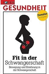 Fit in der Schwangerschaft: Bewegung und Ernährung in der Schwangerschaft Kindle Ausgabe