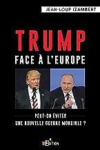 Trump face à l'Europe: Peut-on éviter une nouvelle guerre mondiale ? (Faits de société)