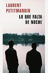 Lo que falta de noche (Spanish Edition) Format Kindle