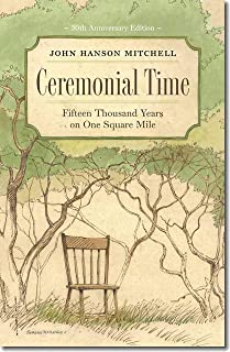 Ceremonial Time – Fifteen Thousand Years on One Square Mile