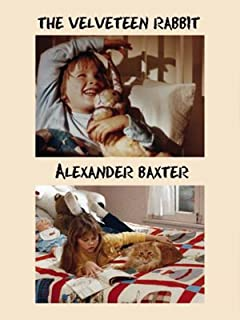 The Velveteen Rabbit / Alexander Baxter