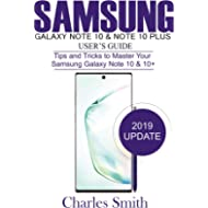 Samsung Galaxy Note  10 & 10 Plus  User'S Guide: Tips and Tricks to Master Your Samsung Galaxy...