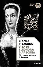 Scaricare Libri Vita di Eleonora d'Arborea. Principessa medioevale di Sardegna PDF