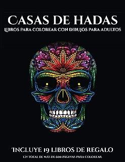 Libros para colorear con dibujos para adultos (Casas de hadas): Este libro contiene 50 láminas para colorear que se pueden usar para pintarlas, ... PDF e incluye otros 19 lib (Spanish Edition)