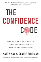 The Confidence Code: The Science and Art of Self-Assurance—What Women Should Know PDF