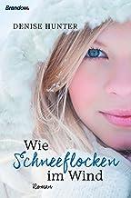 Wie Schneeflocken im Wind (German Edition)