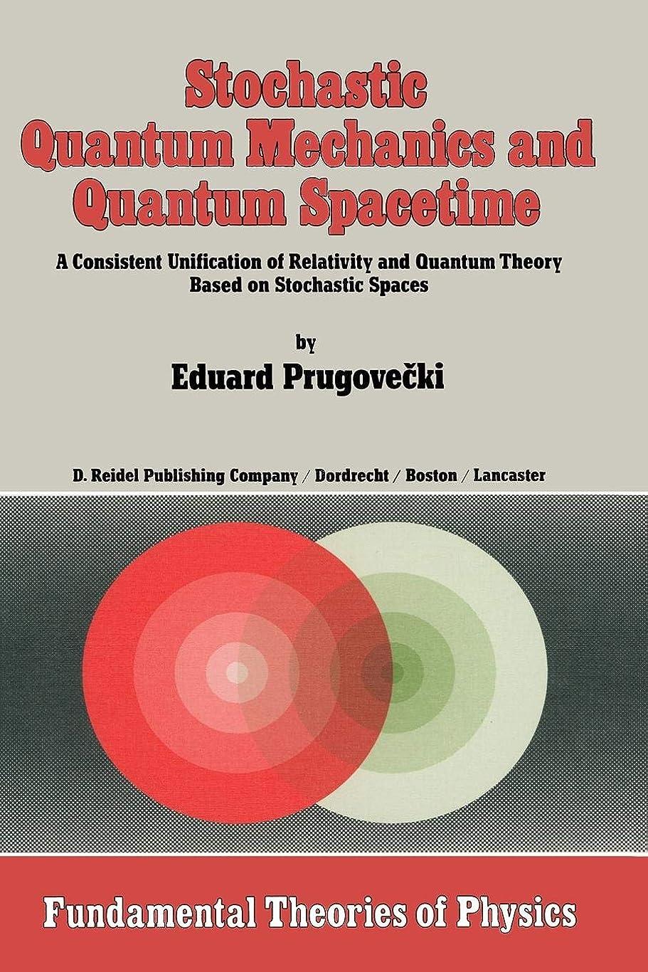 資源策定するインデックスStochastic Quantum Mechanics and Quantum Spacetime: A Consistent Unification of Relativity and Quantum Theory Based on Stochastic Spaces (Fundamental Theories of Physics)