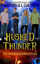 Hushed Thunder: The Wakefield Quadruplets File: Prequel to Blue Moon (Full Moon Series)