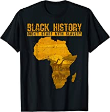 Black History Didn't Start With Slavery T-Shirt Africa Shirt