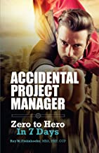 Accidental Project Manager: Zero to Hero in 7 Days