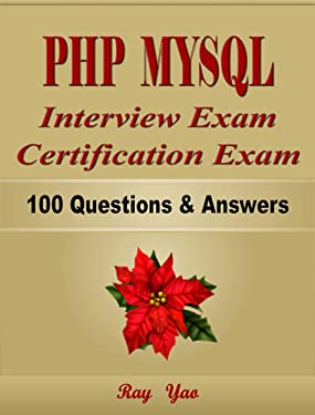 PHP MYSQL Interview Exam Certification Exam, 100 Questions & Answers